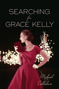 Cover of Searching for Grace Kelly by Michael Callahan